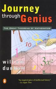 JOURNEY THROUGH GENIUS: The Great Theorems of Mathematics by William Dunham
