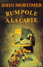 RUMPOLE A LA CARTE by John Mortimer