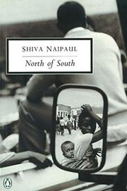 NORTH OF SOUTH: An African Journey by Shiva Naipaul