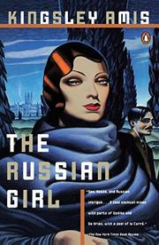 THE RUSSIAN GIRL by Kingsley Amis