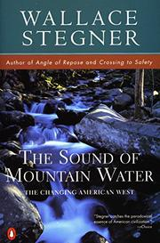 THE SOUND OF MOUNTAIN WATER by Wallace Stegner