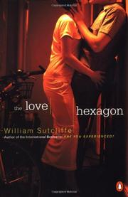 THE LOVE HEXAGON by William  Sutcliffe
