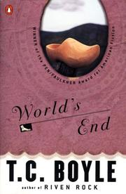 WORLD'S END by T. Coraghessan Boyle
