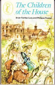 CHILDREN OF THE HOUSE by Brian Fairfax-Lucy