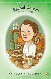 RACHEL CARSON: Pioneer of Ecology by Kathleen V. Kudlinski