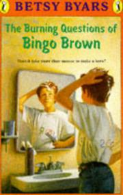 THE BURNING QUESTIONS OF BINGO BROWN by Betsy Byars