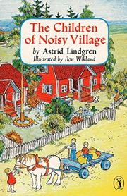 THE CHILDREN OF NOISY VILLAGE by Ilon Wikland