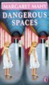 DANGEROUS SPACES by Margaret Mahy