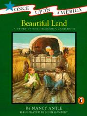 BEAUTIFUL LAND: A Story of the Oklahoma Land Rush by Nancy Antle