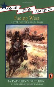 FACING WEST: A Story of the Oregon Trail by Kathleen V. Kudlinski