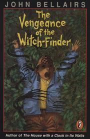 THE VENGEANCE OF THE WITCH-FINDER by John Bellairs