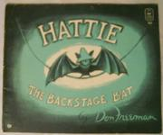 HATTIE, THE BACKSTAGE BAT by Don Freeman