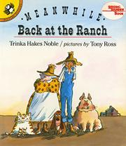 MEANWHILE, BACK AT THE RANCH by Trinka Hakes Noble