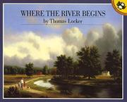 WHERE THE RIVER BEGINS by Thomas Locker