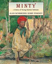 MINTY: A Story of Young Harriet Tubman by Alan Schroeder