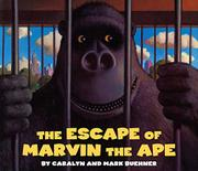 THE ESCAPE OF MARVIN THE APE by Caralyn & Mark Buehner Buehner
