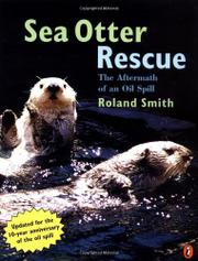 SEA OTTER RESCUE: The Aftermath of an Oil Spill by Roland Smith