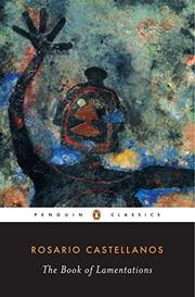 THE BOOK OF LAMENTATIONS by Rosario Castellanos