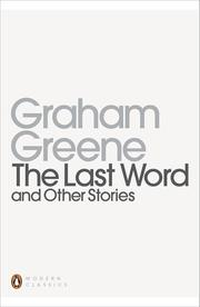 THE LAST WORD And Other Stories by Graham Greene