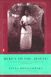 """""""HERE'S TO YOU, JESúSA!"""" by Elena Poniatowska"""