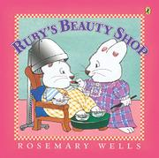 RUBY'S BEAUTY SHOP by Rosemary Wells