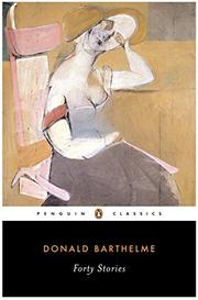 FORTY STORIES by Donald Barthelme