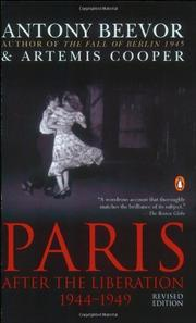 PARIS AFTER THE LIBERATION: 1944-1949 by Antony & Artemis Cooper Beevor