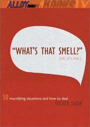 """""""WHAT'S THAT SMELL?"""" (OH, IT'S ME) by Tucker Shaw"""