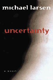 UNCERTAINTY by Michael Larsen