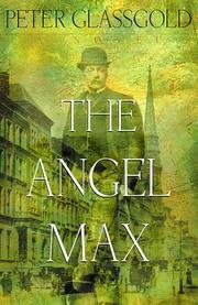 THE ANGEL MAX by Peter Glassgold