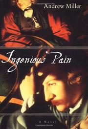 ingenious pain Literature ingenious pain by andrew miller essay about ingenious pain by andrew miller place this order or a similar order with us today and get an amazing discount 🙂 we are the leading academic assignments writing company, buy this assignment or any other assignment from us and we will guarantee an a+ grade.