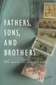 FATHERS, SONS, AND BROTHERS by Bret Lott