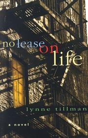 NO LEASE ON LIFE by Lynne Tillman
