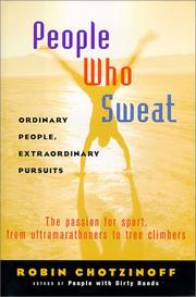 PEOPLE WHO SWEAT by Robin Chotzinoff