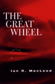 THE GREAT WHEEL by Ian R. MacLeod