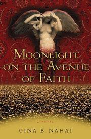 MOONLIGHT ON THE AVENUE OF FAITH by Gina B. Nahai