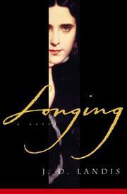 LONGING by J.D. Landis