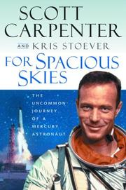 FOR SPACIOUS SKIES by Scott Carpenter
