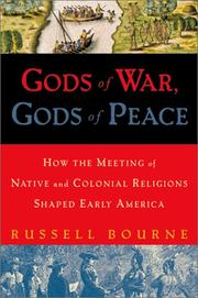 GODS OF WAR, GODS OF PEACE by Russell Bourne