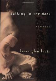 TALKING IN THE DARK by Laura Glen Louis