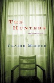 THE HUNTERS by Claire Messud