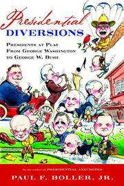 PRESIDENTIAL DIVERSIONS by Jr. Boller