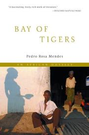 BAY OF TIGERS by Pedro Rosa Mendes