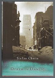 DEATH IN DANZIG by Stefan Chwin