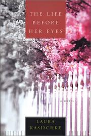 THE LIFE BEFORE HER EYES by Laura Kasischke