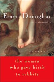 THE WOMAN WHO GAVE BIRTH TO RABBITS by Emma Donoghue