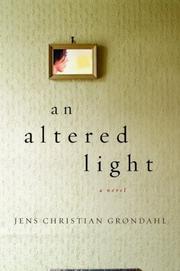 AN ALTERED LIGHT by Jens Christian Grøndahl