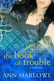 THE BOOK OF TROUBLE by Ann Marlowe