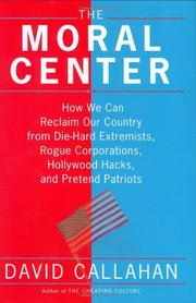 THE MORAL CENTER by David Callahan