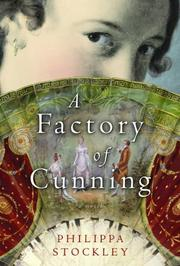A FACTORY OF CUNNING by Philippa Stockley
